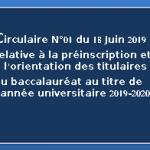 Circulaire N°01 du 18 Juin 2019 relative à la préinscription et à l'orientation des titulaires du baccalauréat au titre de l'année universitaire 2019-2020
